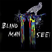 Blind Man See by Ryan Delmore