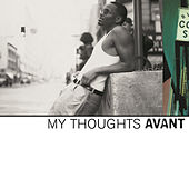 Play & Download My Thoughts by Avant | Napster