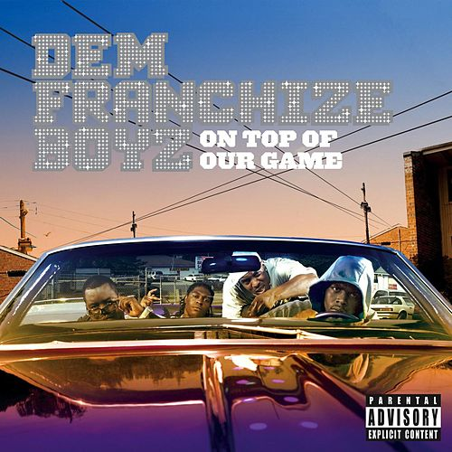 Play & Download On Top Of Our Game by Dem Franchize Boyz | Napster