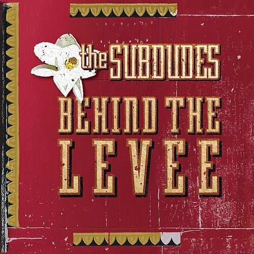 Play & Download Behind The Levee by The Subdudes | Napster