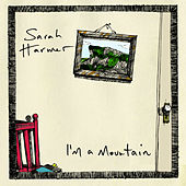 Play & Download I'm a Mountain by Sarah Harmer | Napster
