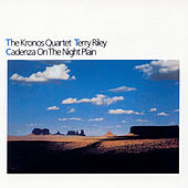 Cadenza On The Night Plain by Kronos Quartet