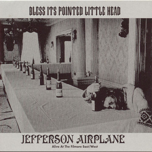 Bless Its Pointed Little Head by Jefferson Airplane