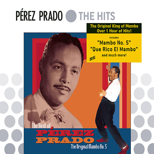 Play & Download The Best Of Perez Prado: The Original Mambo #5 by Beny More | Napster