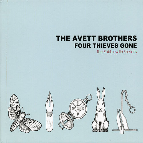 Play & Download Four Thieves Gone - The Robbinsville Sessions by The Avett Brothers | Napster