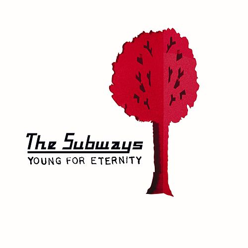 Play & Download Young For Eternity by The Subways | Napster