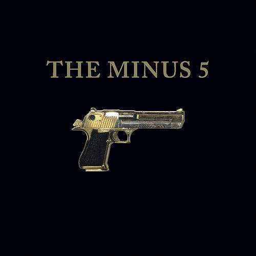 Play & Download The Minus 5 by The Minus 5 | Napster