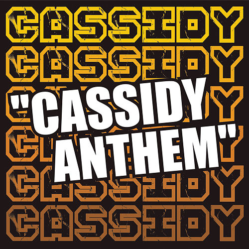 Play & Download Cassidy (anthem) by Cassidy | Napster