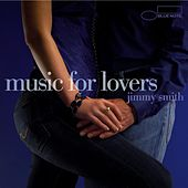 Play & Download Music For Lovers by Jimmy Smith | Napster