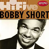 Rhino Hi-Five: Bobby Short by Bobby Short
