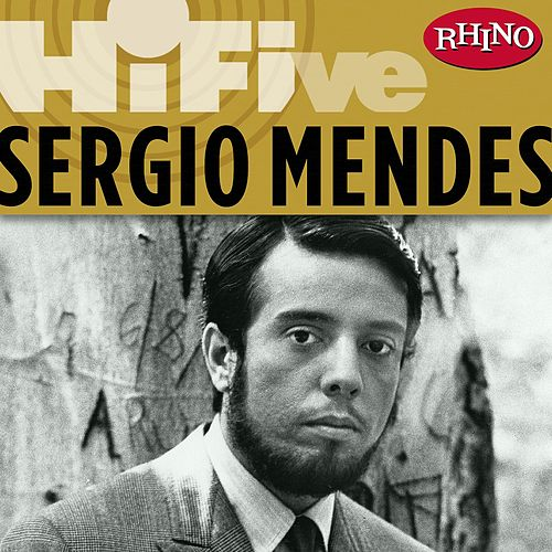 Play & Download Rhino Hi-Five: Sergio Mendes by Sergio Mendes | Napster