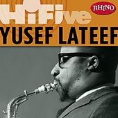 Play & Download Rhino Hi-Five: Yusef Lateef by Yusef Lateef | Napster