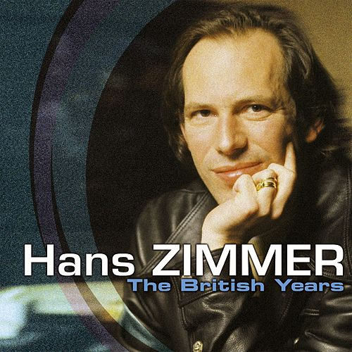 The British Years by Hans Zimmer