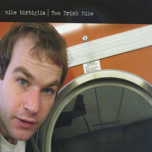 Play & Download Two Drink Mike by Mike Birbiglia | Napster