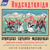 Play & Download Spartacus Suite; Gayaneh Suite; Masquerade Suite by ARAM KHACHATURIAN | Napster