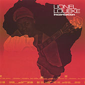 Play & Download Incantation by Lionel Loueke | Napster