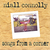 songs from a  corner by Niall Connolly