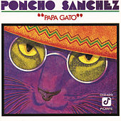 Play & Download Papa Gato by Poncho Sanchez | Napster