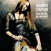 Play & Download Loud Guitars, Big Suspicions by Shannon Curfman | Napster