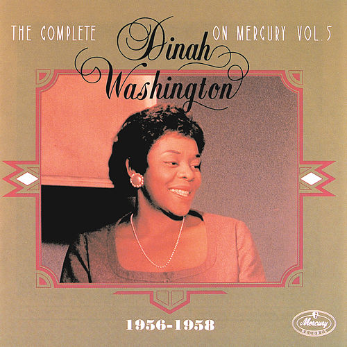 Play & Download Complete On Mercury Vol. 5 (1956-1959) by Dinah Washington | Napster