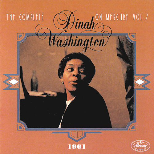 Complete On Mercury Vol. 7 (1962-1965) by Dinah Washington