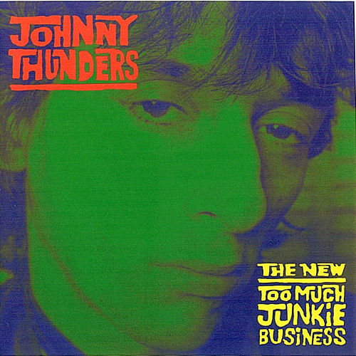 Play & Download New Too Much Junkie Business by Johnny Thunders | Napster