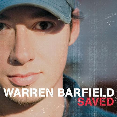 Play & Download Saved by Warren Barfield | Napster