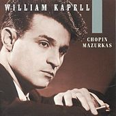 William Kapell Edition, Vol. 1: Chopin: Mazurkas by William Kapell