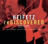 Play & Download Heifetz: Rediscovered by Jascha Heifetz | Napster