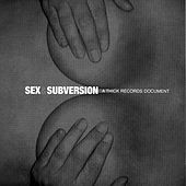 Play & Download Sex & Subversion: A Thick Records Document by Various Artists | Napster