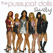 Play & Download Sway by Pussycat Dolls | Napster