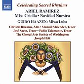 Play & Download Ramirez: Missa Criolla / Navidad Nuestra / Missa Luba by The Choral Arts Society of Washington | Napster