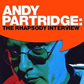 Play & Download Andy Partridge: The Rhapsody Interview by Andy Partridge | Napster