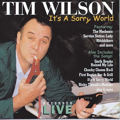 Play & Download It's A Sorry World by Tim Wilson | Napster