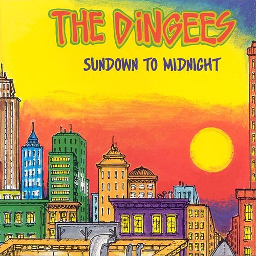Play & Download Sundown to Midnight by The Dingees | Napster