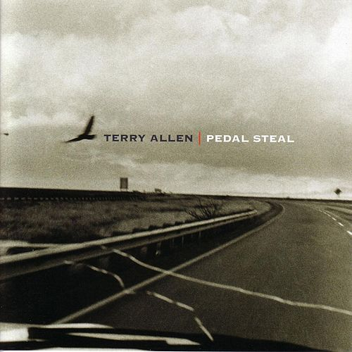 Play & Download Pedal Steal by Terry Allen | Napster