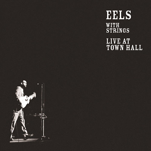 Live At Town Hall by Eels