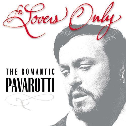 Play & Download For Lovers Only - The Romantic Pavarotti by Luciano Pavarotti | Napster