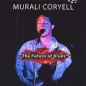 Play & Download The Future Of Blues by Murali Coryell | Napster