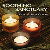 Play & Download Soothing Sanctuary by David and Steve Gordon | Napster