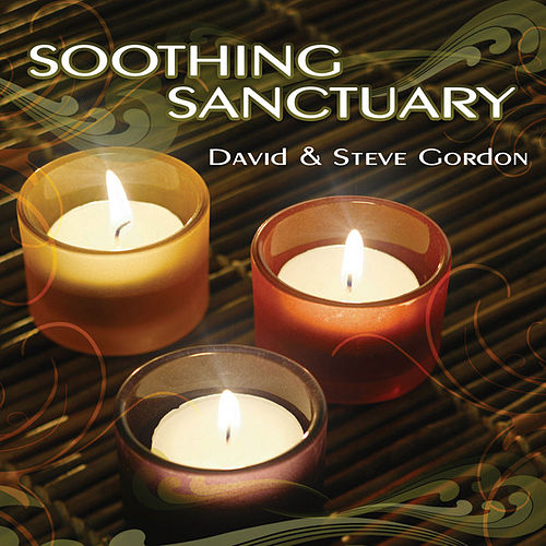Soothing Sanctuary by David and Steve Gordon
