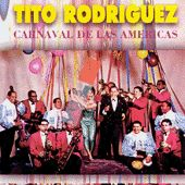 Play & Download Carnaval De Las Americas by Tito Rodriguez | Napster