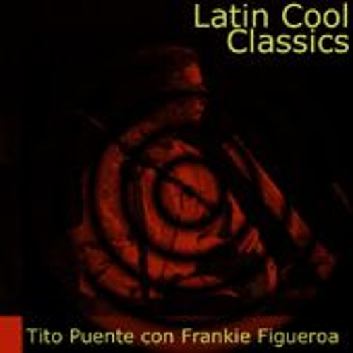 Play & Download Latin Cool Classics: Tito Puente by Tito Puente | Napster
