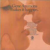 Play & Download Makes It Happen by Gene Ammons | Napster