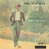 Mr. Top Hat by Fred Astaire