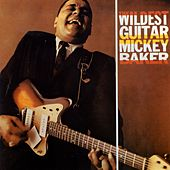 The Wildest Guitar by Mickey Baker