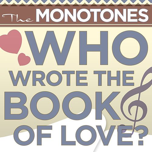 Play & Download Who Wrote The Book Of Love? [Digital Version] by The Monotones | Napster