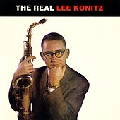 The Real Lee Konitz by Lee Konitz