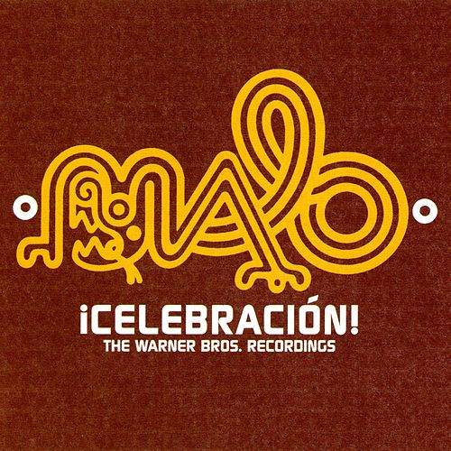 Play & Download Celebracion: The Warner Bros. Recordings by Malo | Napster