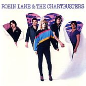 Play & Download Robin Lane & The Chartbusters by Robin Lane & The Chartbusters | Napster